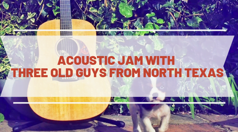 Acoustic Jam with Three Old Guys from North Texas (McKinney) - 06/15